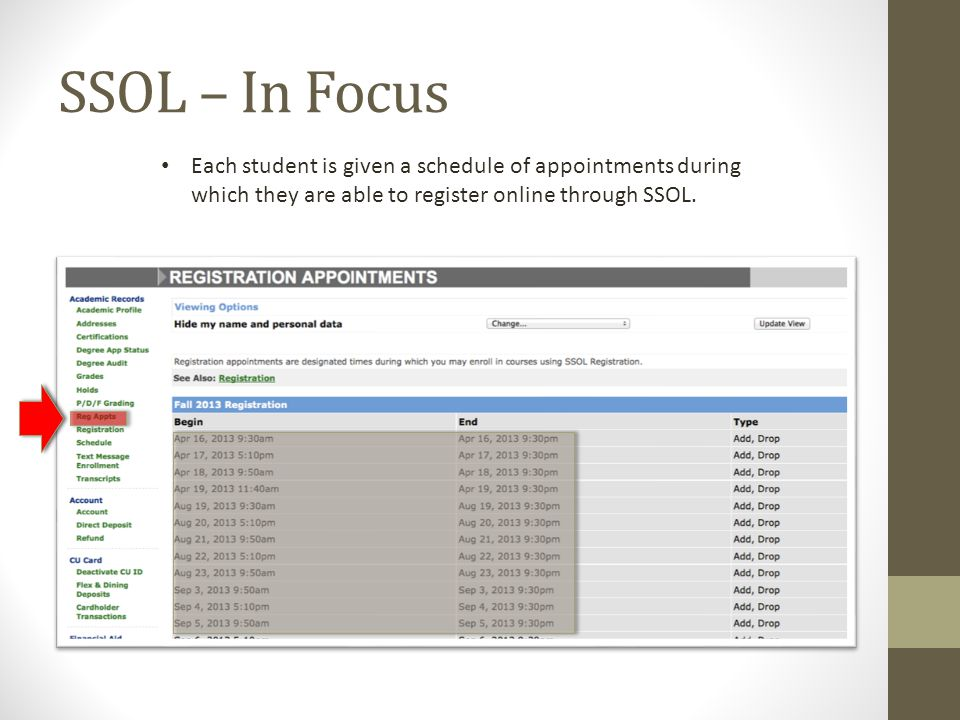 SSOL – In Focus Each student is given a schedule of appointments during which they are able to register online through SSOL.