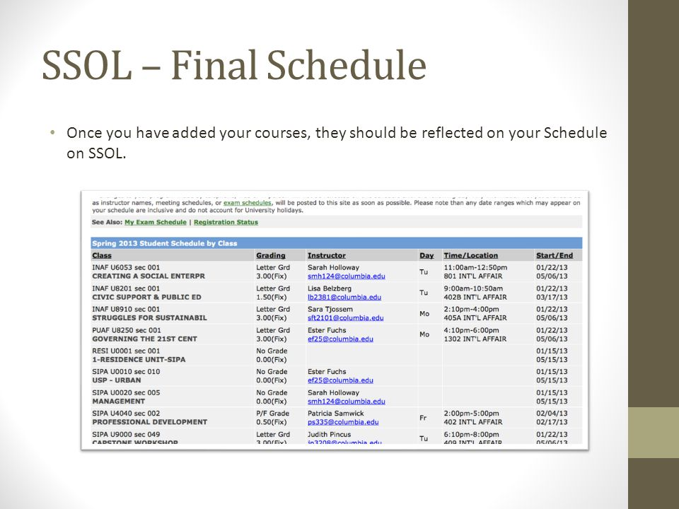 SSOL – Final Schedule Once you have added your courses, they should be reflected on your Schedule on SSOL.