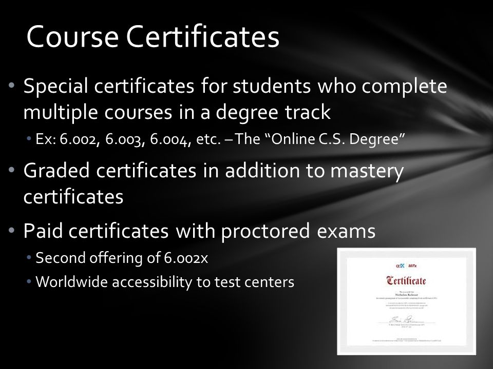 Special certificates for students who complete multiple courses in a degree track Ex: 6.002, 6.003, 6.004, etc.