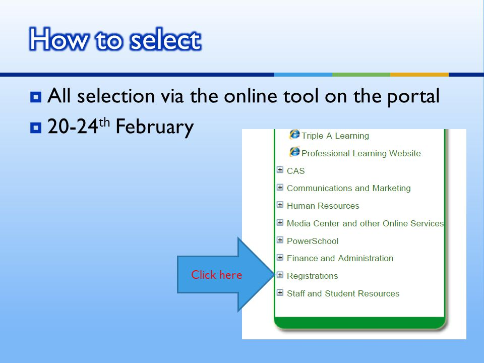 All selection via the online tool on the portal 20-24 th February Click here