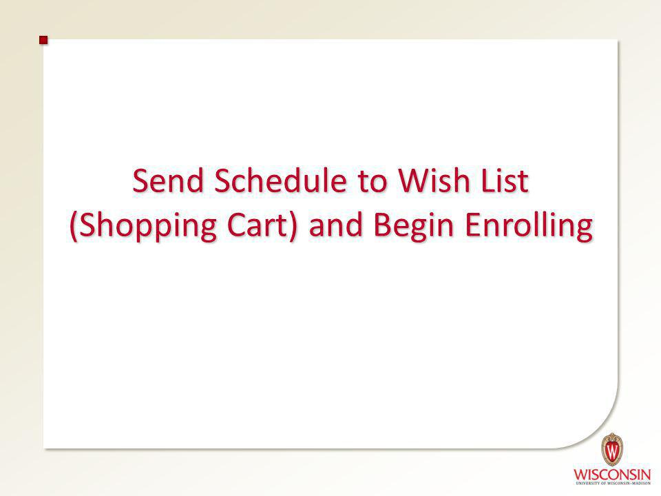 Send Schedule to Wish List (Shopping Cart) and Begin Enrolling