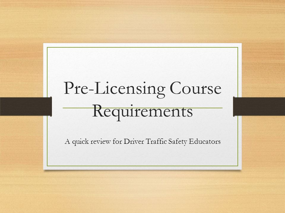 Pre Licensing Course Requirements A Quick Review For Driver Traffic