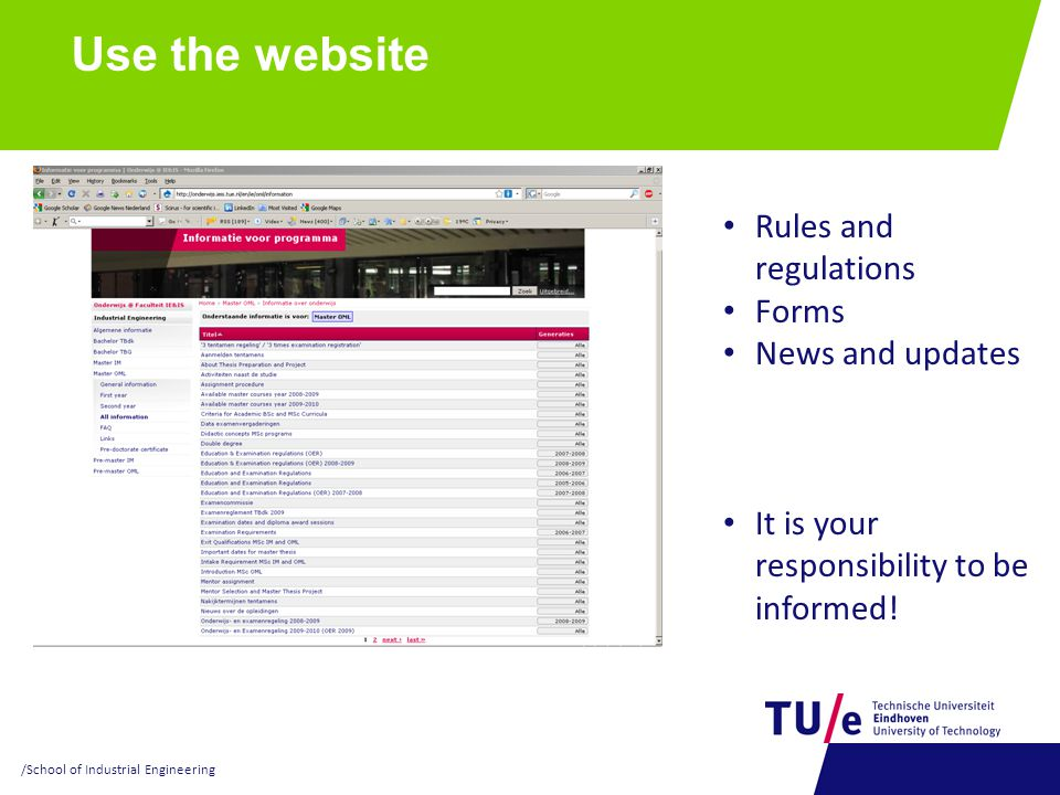 Use the website Rules and regulations Forms News and updates It is your responsibility to be informed.