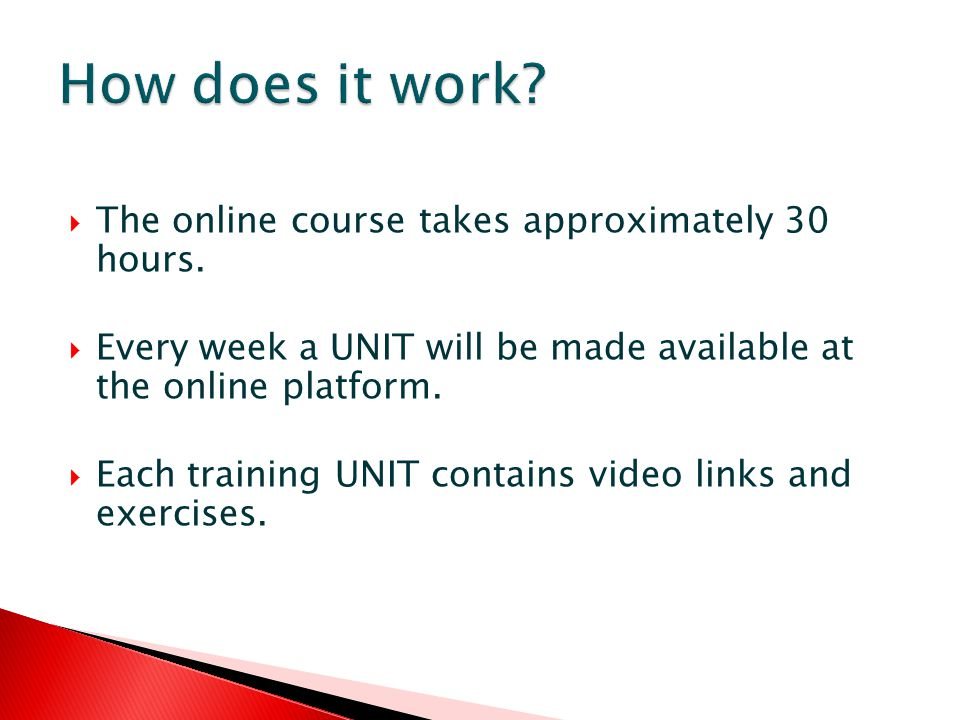 The online course takes approximately 30 hours.