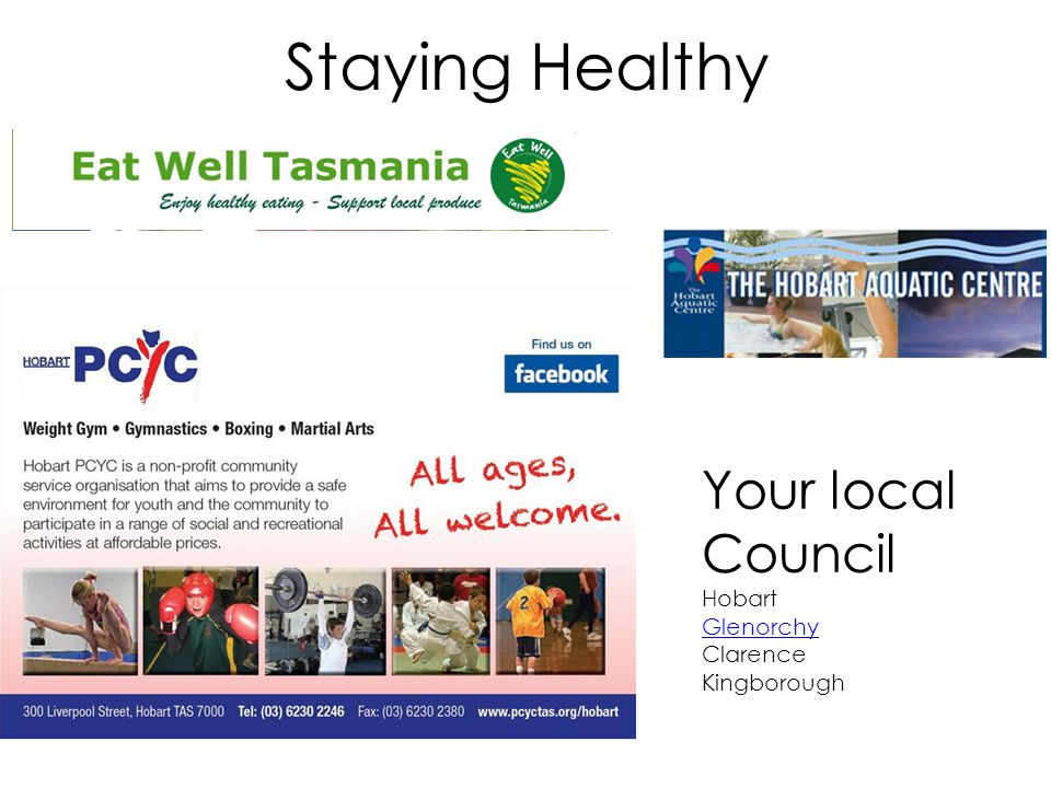 Staying Healthy Your local Council Hobart Glenorchy Clarence Kingborough
