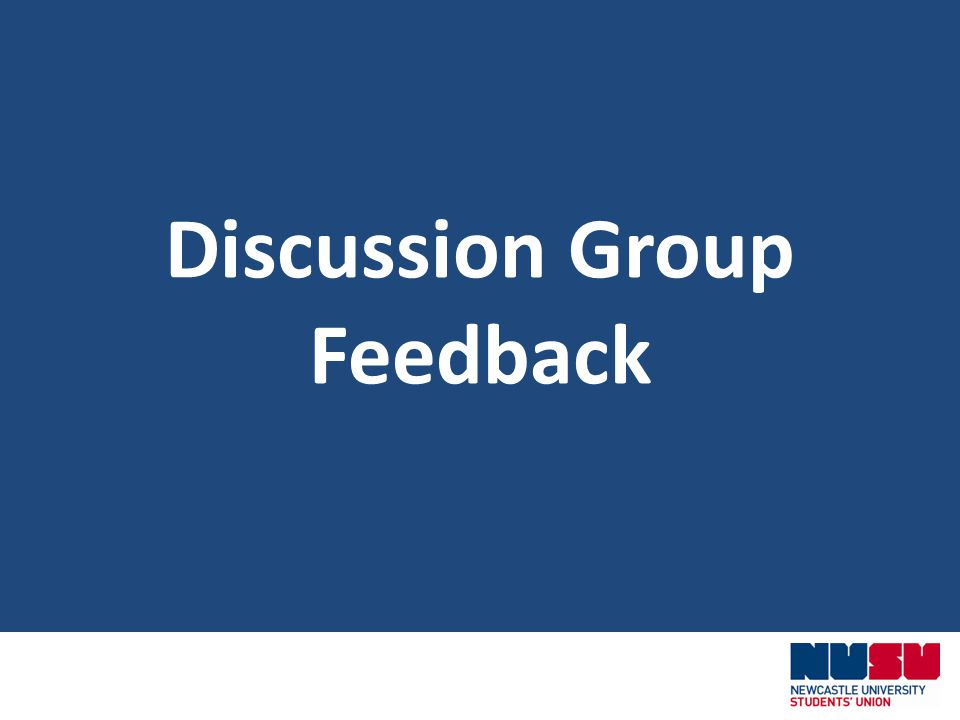 Discussion Group Feedback