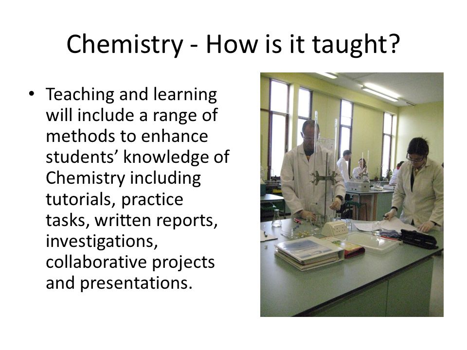 Chemistry - How is it taught.