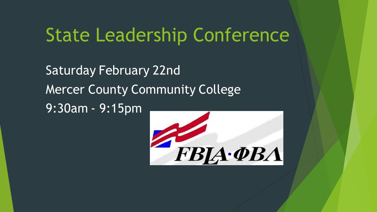Saturday February 22nd Mercer County Community College 9:30am - 9:15pm State Leadership Conference