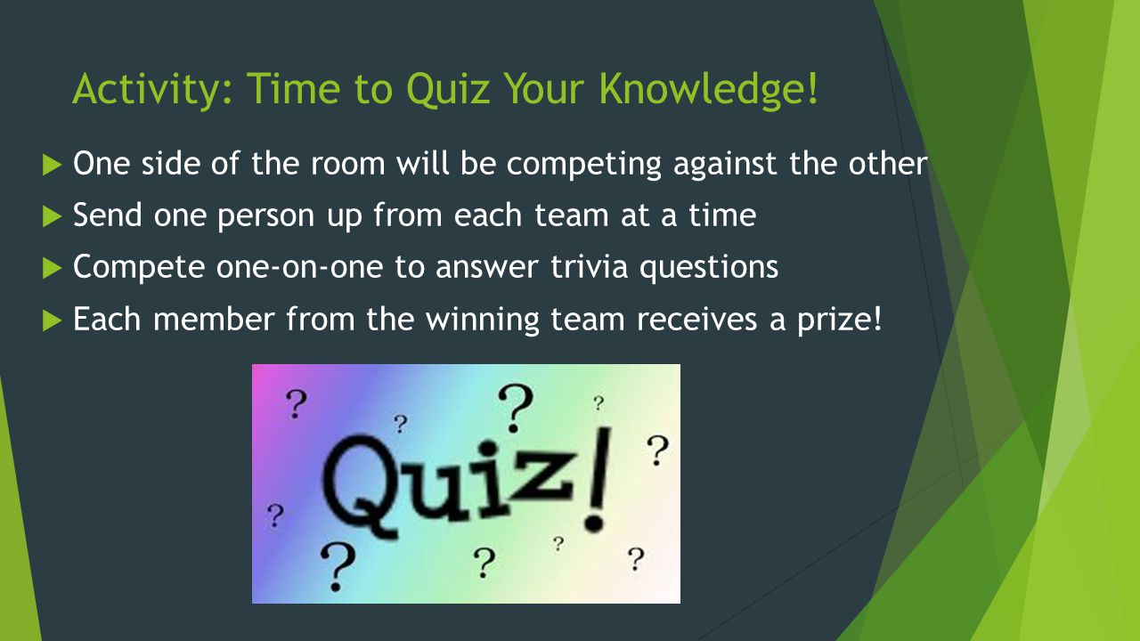 Activity: Time to Quiz Your Knowledge.
