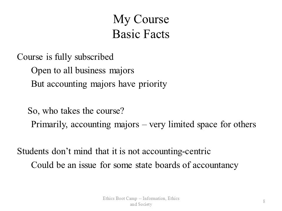 My Course Basic Facts Course is fully subscribed Open to all business majors But accounting majors have priority So, who takes the course.