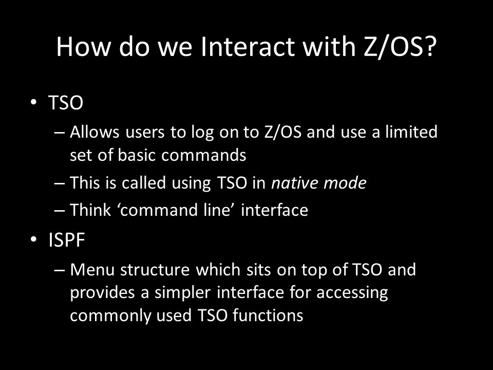 How do we Interact with Z/OS.
