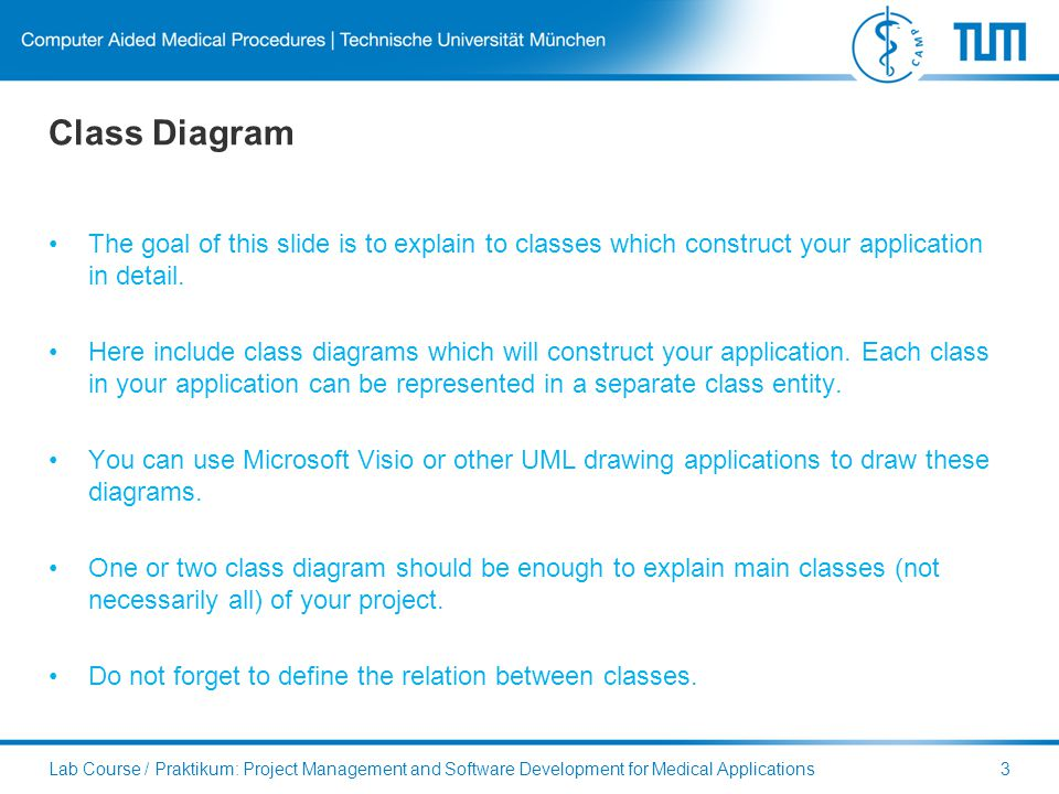 Class Diagram The goal of this slide is to explain to classes which construct your application in detail.