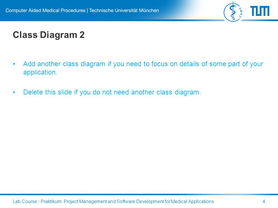 Class Diagram 2 Add another class diagram if you need to focus on details of some part of your application.