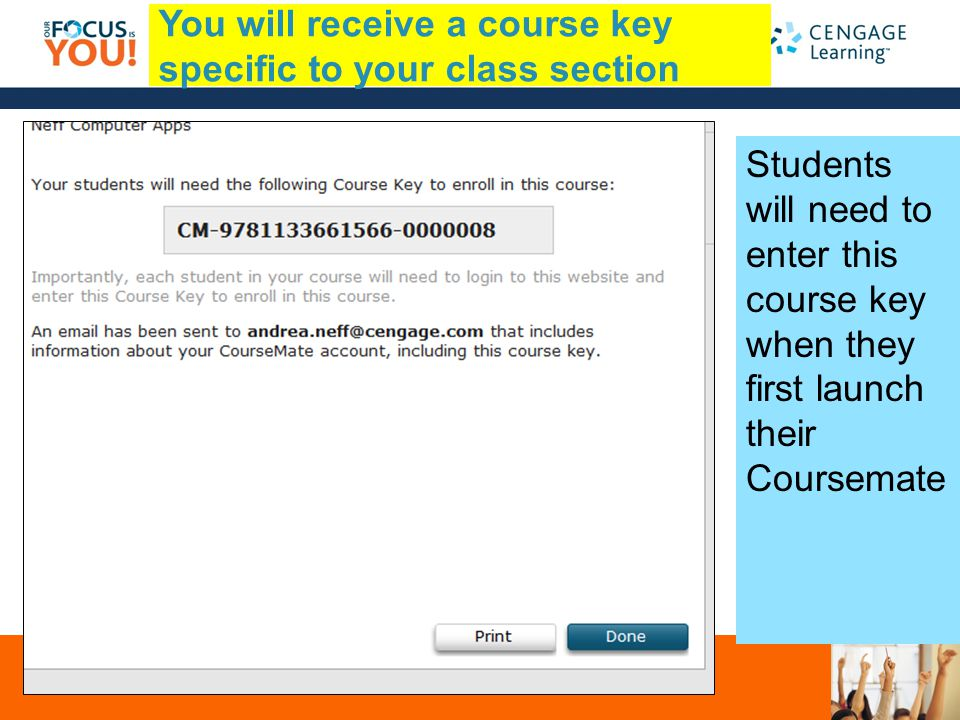 South-Western | Delmar | Course Technology | Gale You will receive a course key specific to your class section Students will need to enter this course key when they first launch their Coursemate