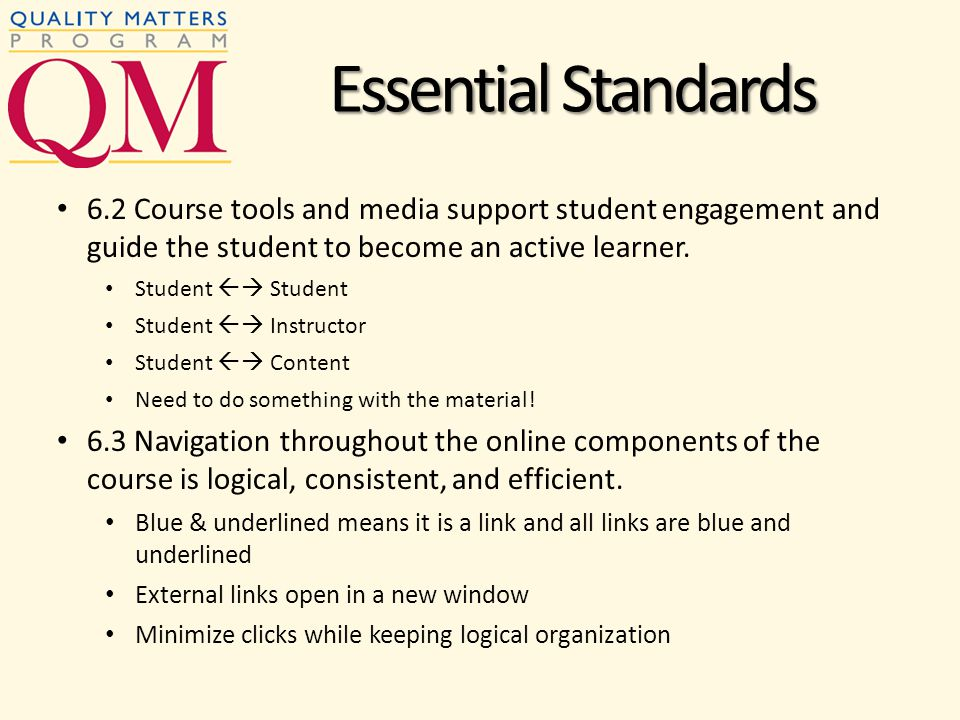 6.2 Course tools and media support student engagement and guide the student to become an active learner.