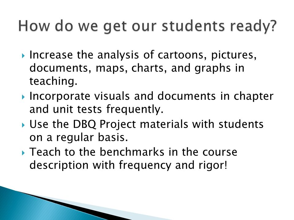 Increase the analysis of cartoons, pictures, documents, maps, charts, and graphs in teaching.