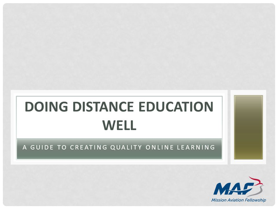 A GUIDE TO CREATING QUALITY ONLINE LEARNING DOING DISTANCE EDUCATION WELL