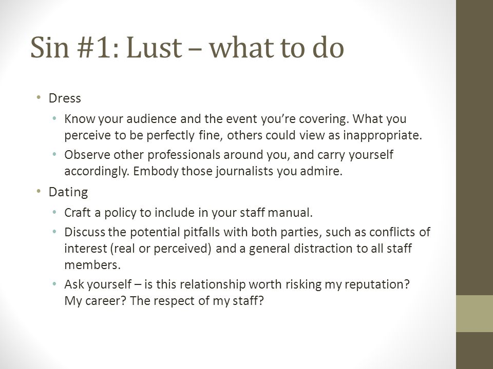 Sin #1: Lust – what to do Dress Know your audience and the event youre covering.
