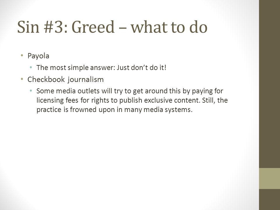 Sin #3: Greed – what to do Payola The most simple answer: Just dont do it.