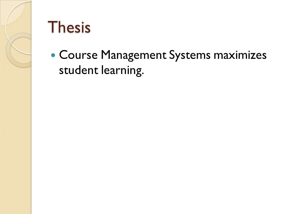 Thesis Course Management Systems maximizes student learning.