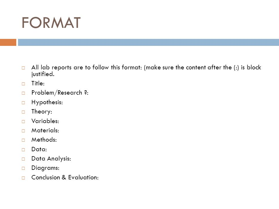 FORMAT All lab reports are to follow this format: (make sure the content after the (:) is block justified.