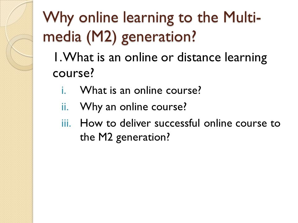 Why online learning to the Multi- media (M2) generation.