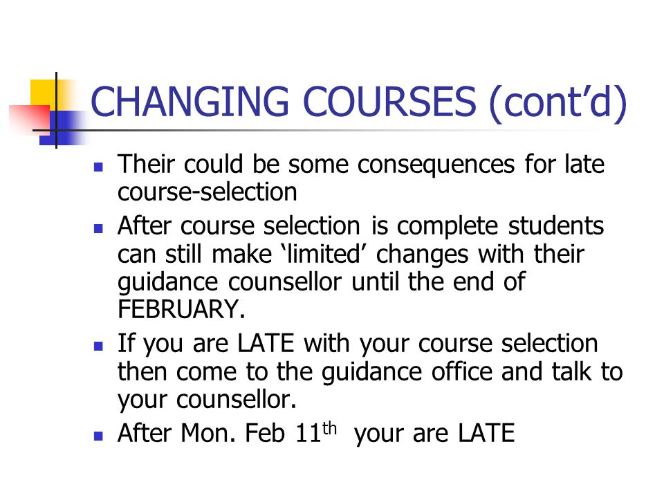 CHANGING COURSES Do your best to make good choices NOW.