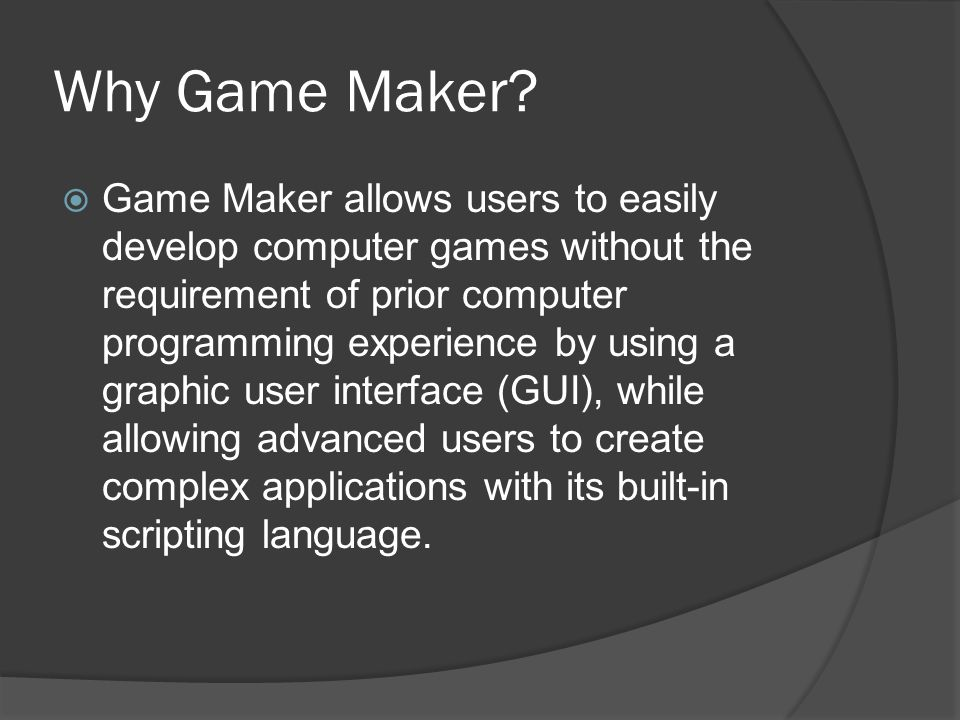 Why Game Maker.