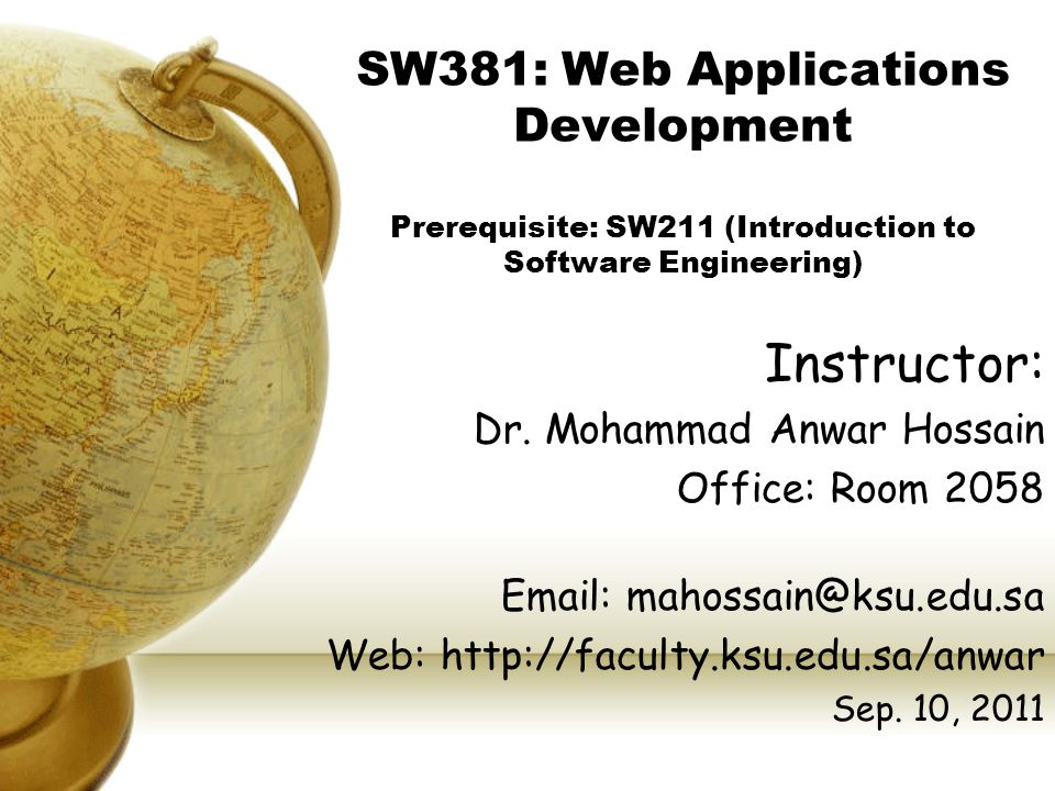 SW381: Web Applications Development Prerequisite: SW211 (Introduction to Software Engineering) Instructor: Dr.
