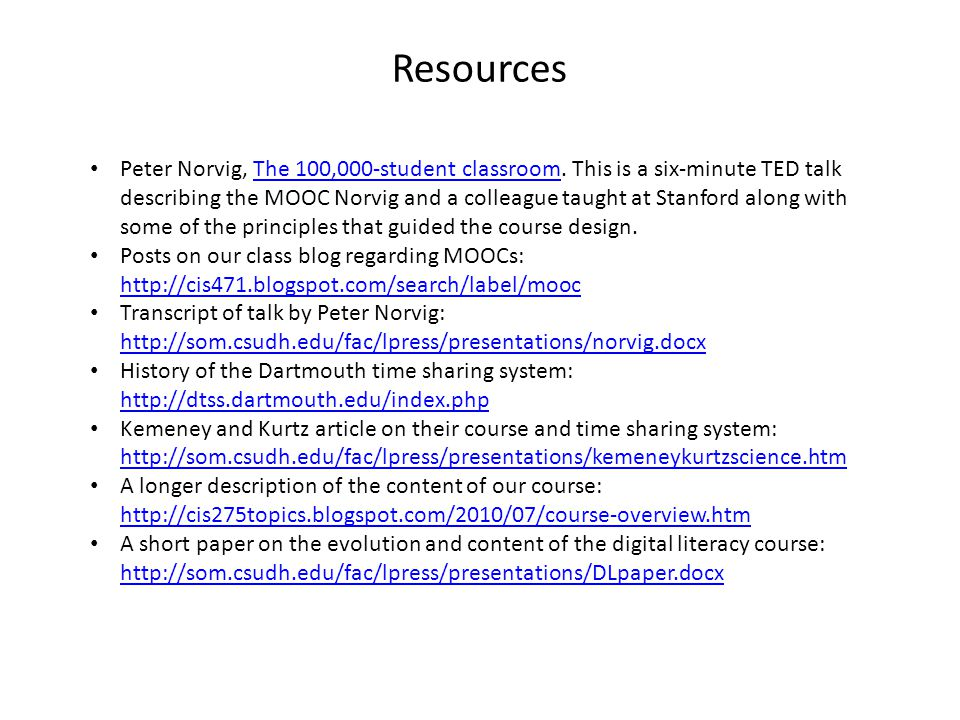 Resources Peter Norvig, The 100,000-student classroom.