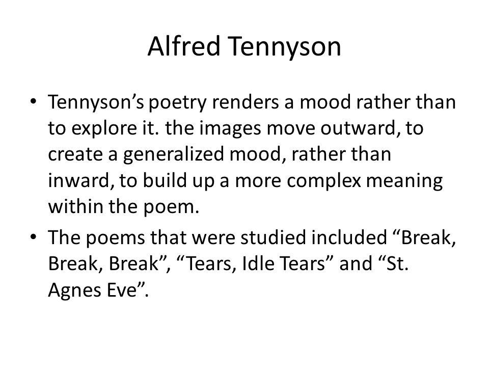 Alfred Tennyson Tennysons poetry renders a mood rather than to explore it.