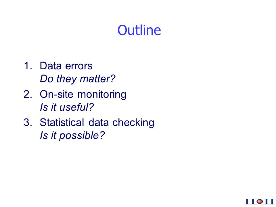 www.iddi.com Outline 1.Data errors Do they matter.