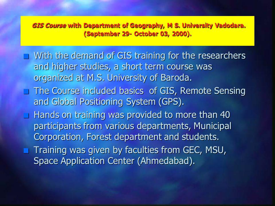 GIS Course with Department of Geography, M S. University Vadodara.