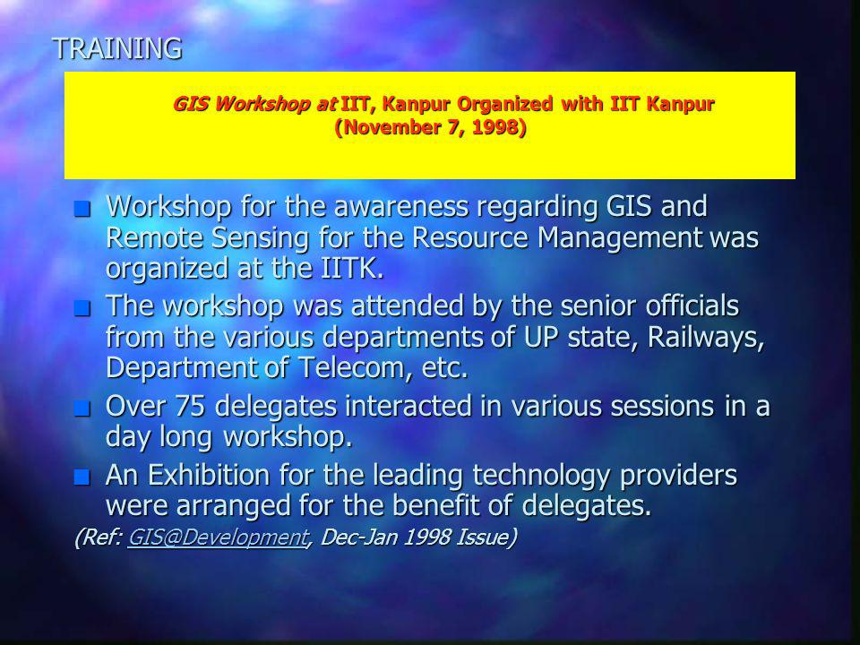n Workshop for the awareness regarding GIS and Remote Sensing for the Resource Management was organized at the IITK.