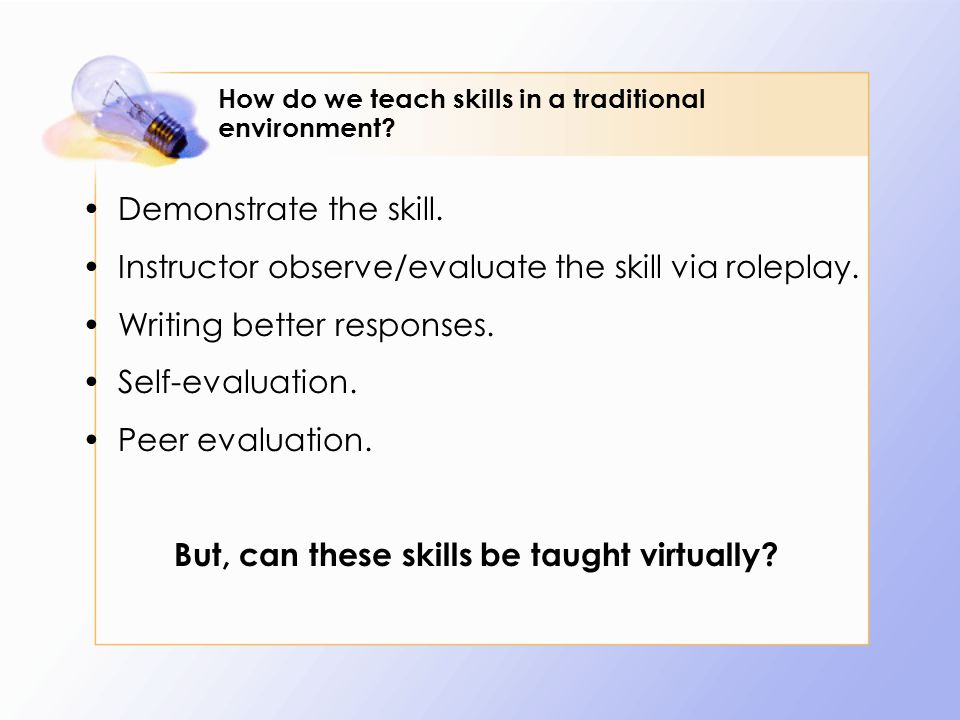 How do we teach skills in a traditional environment.