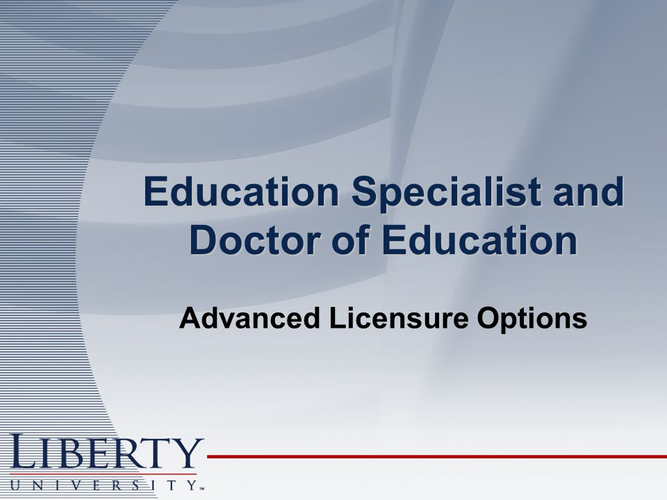 Education Specialist and Doctor of Education Advanced Licensure Options