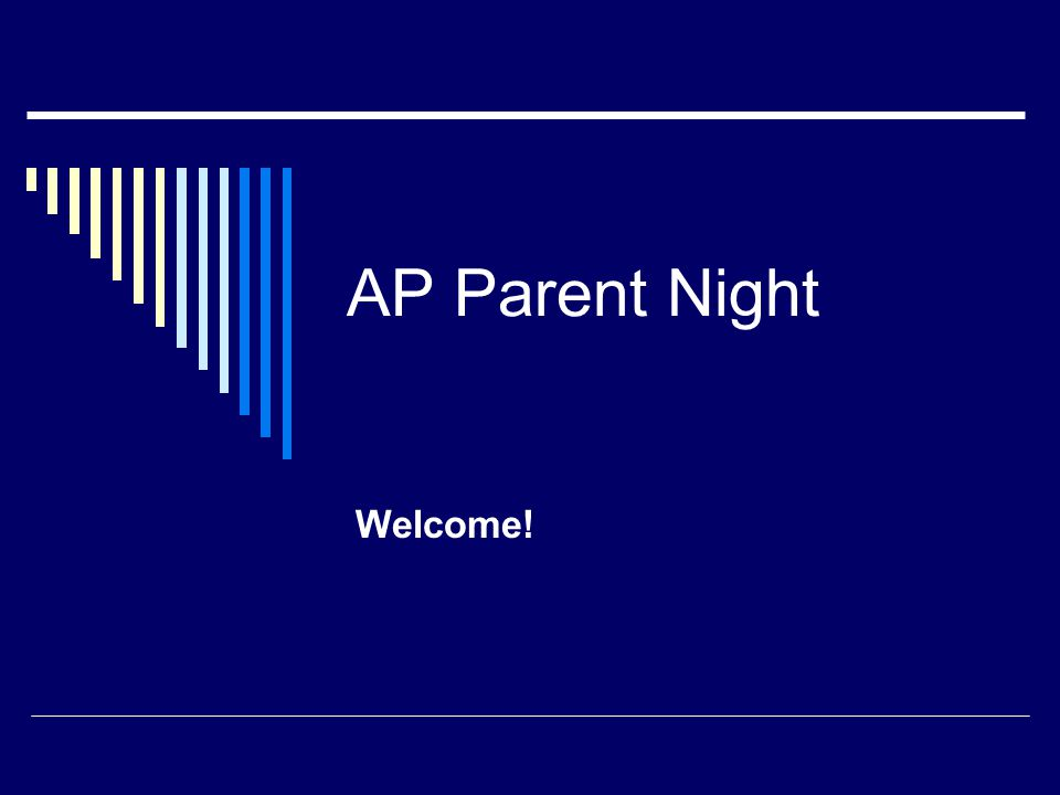 AP Parent Night Welcome!