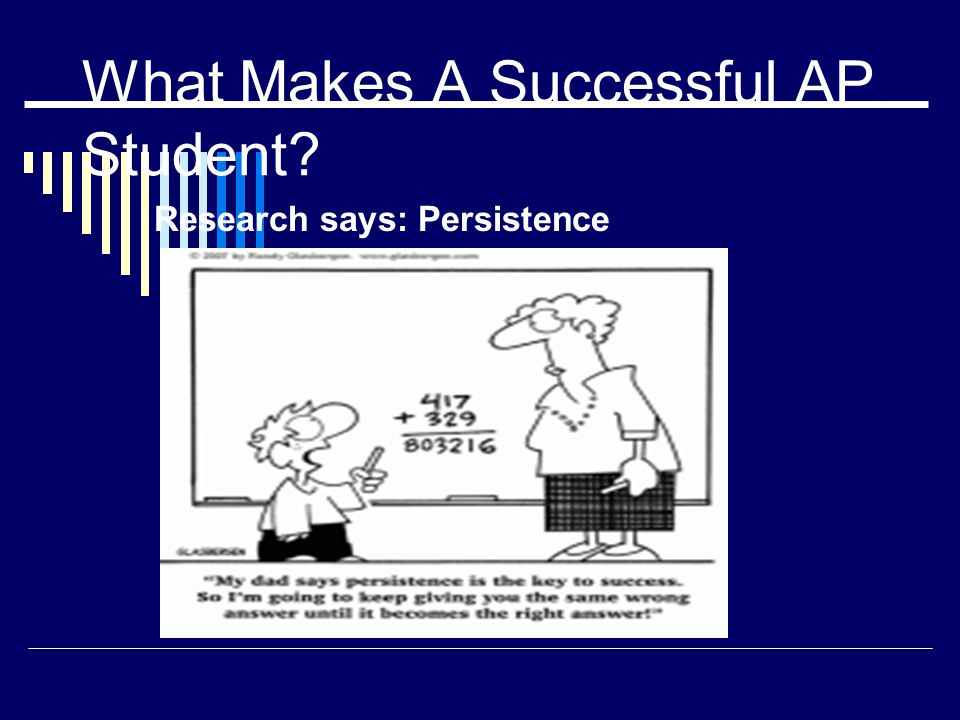 What Makes A Successful AP Student Research says: Persistence