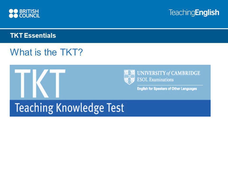 TKT Essentials What is the TKT