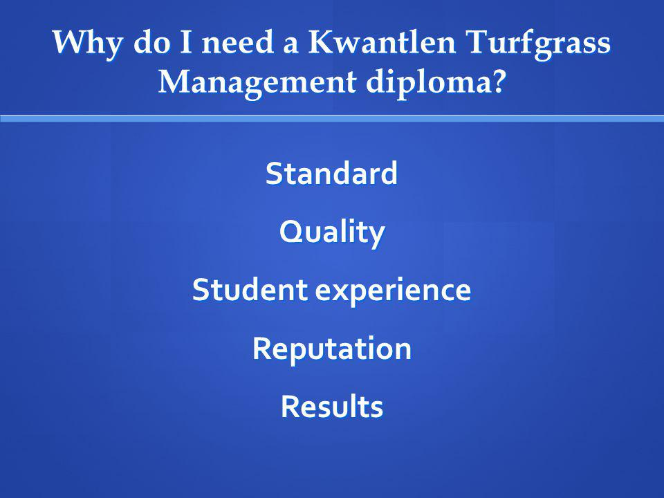 Why do I need a Kwantlen Turfgrass Management diploma.