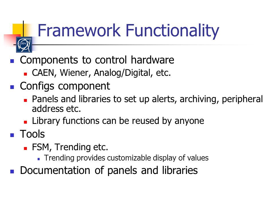 Framework Functionality Components to control hardware CAEN, Wiener, Analog/Digital, etc.