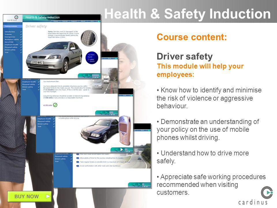 Course content: Driver safety This module will help your employees: Know how to identify and minimise the risk of violence or aggressive behaviour.