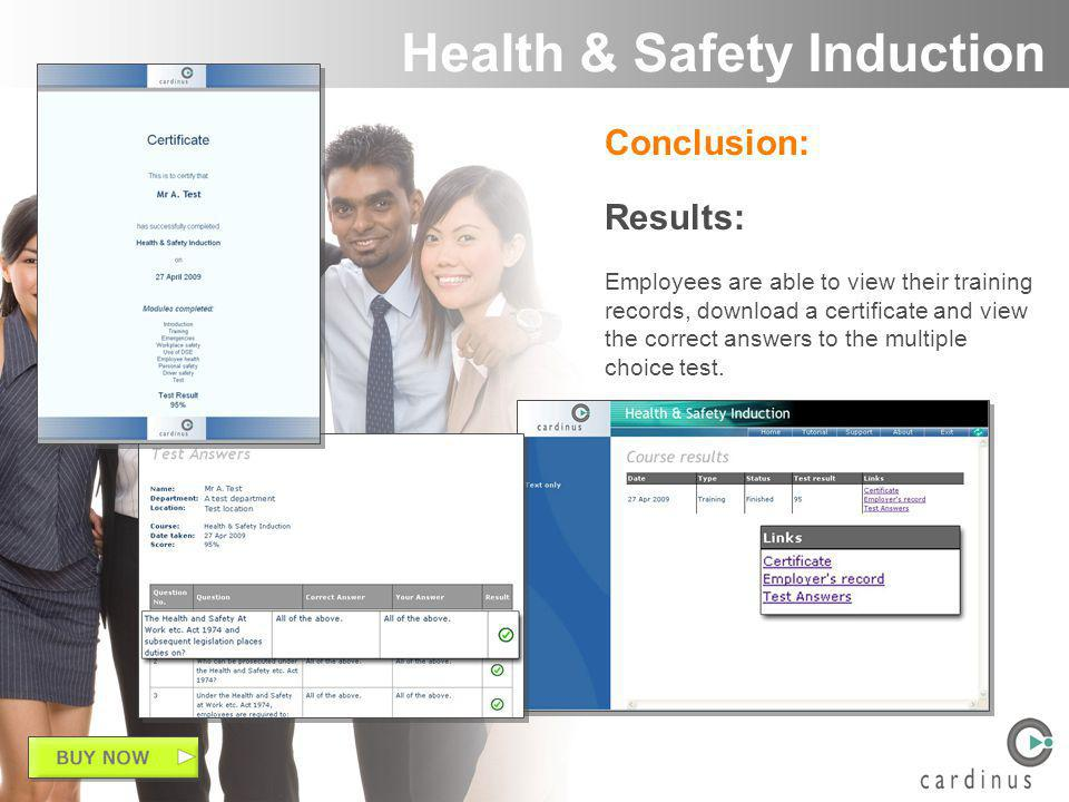 Conclusion: Results: Employees are able to view their training records, download a certificate and view the correct answers to the multiple choice test.