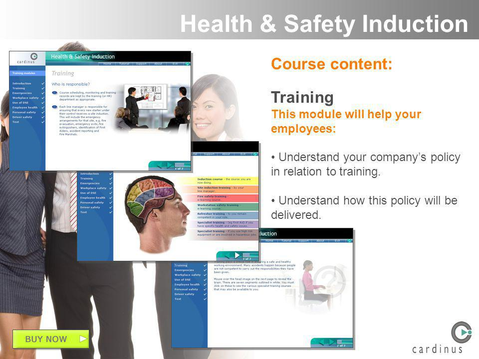 Course content: Training This module will help your employees: Understand your companys policy in relation to training.