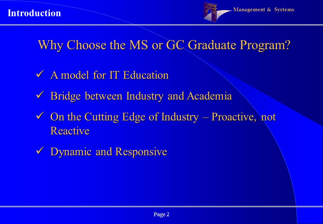 Management & Systems Page 2 Why Choose the MS or GC Graduate Program.