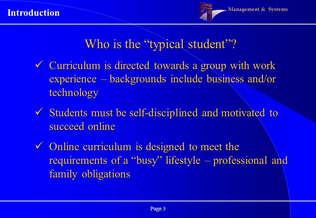 Management & Systems Page 3 Who is the typical student.