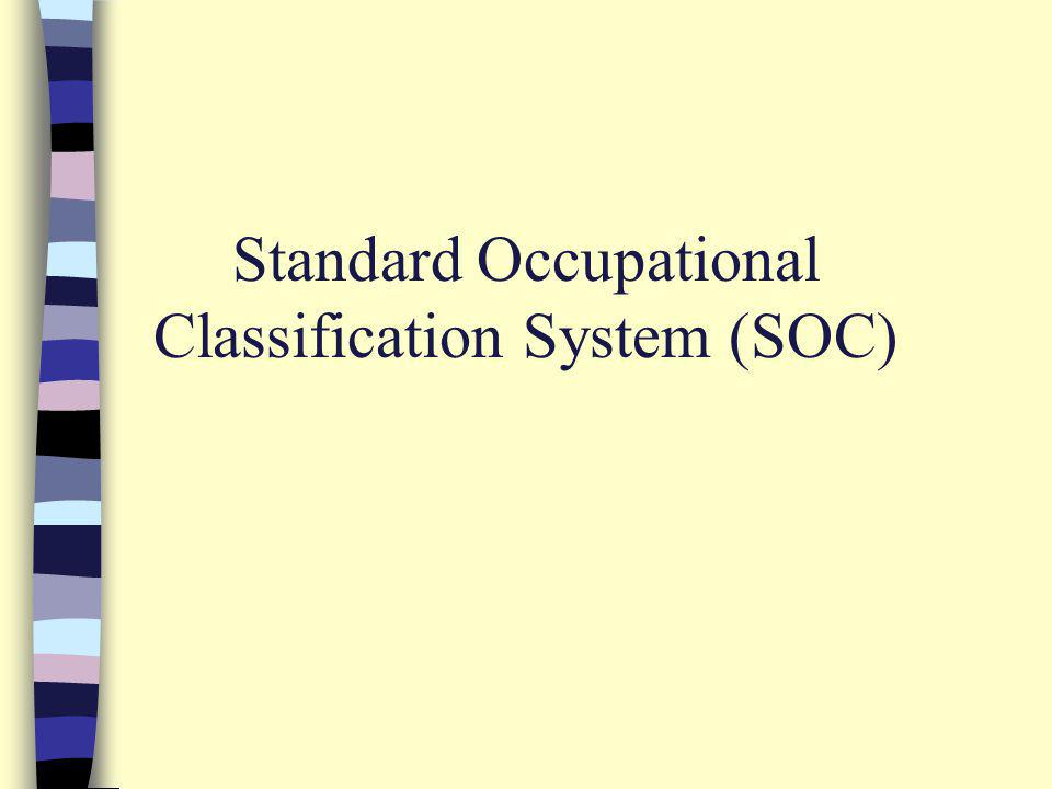 Standard Occupational Classification System (SOC)
