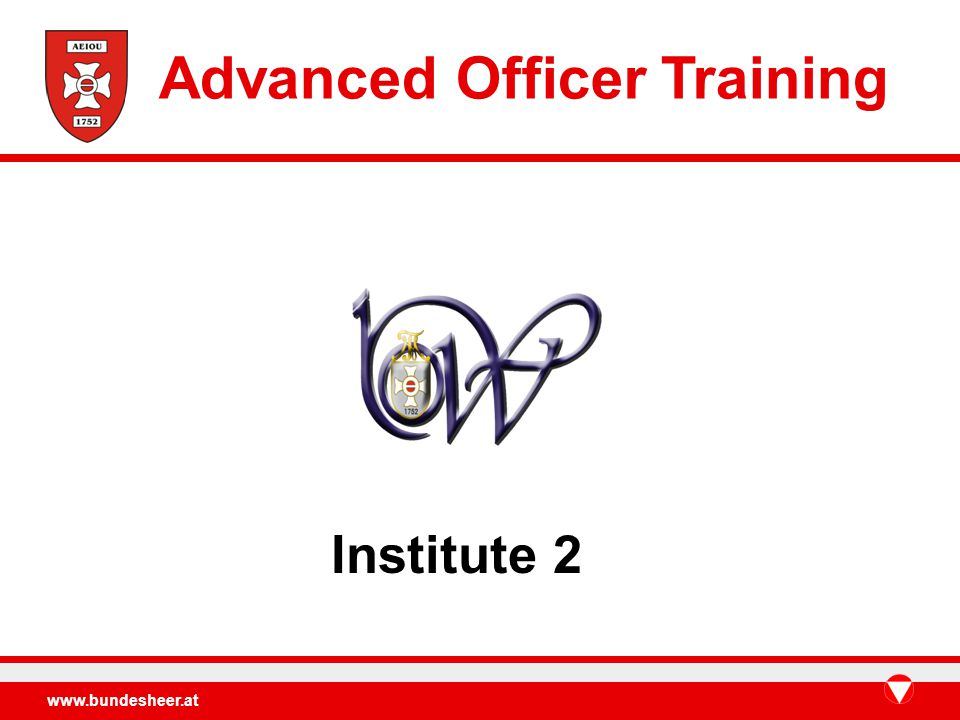 www.bundesheer.at Institute 2 Advanced Officer Training