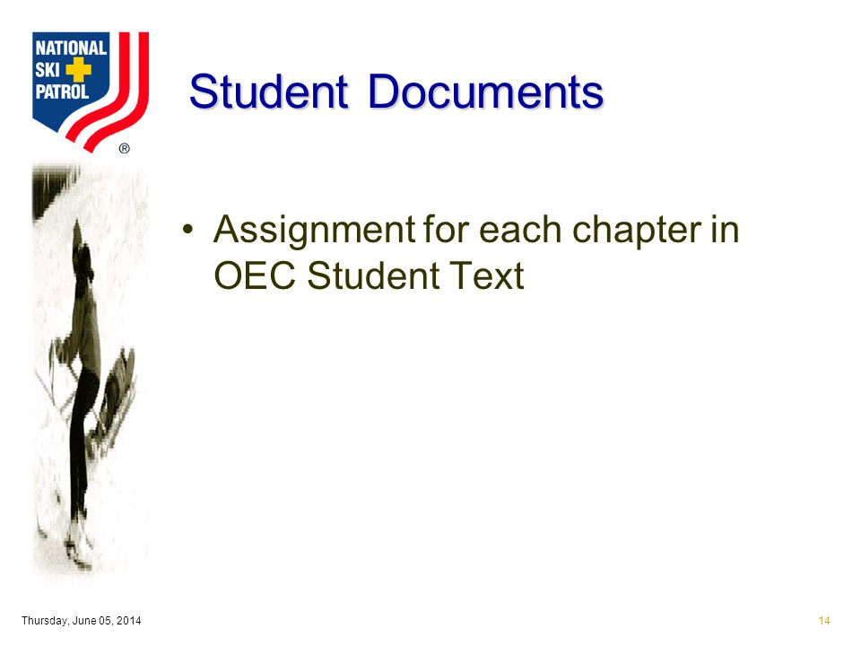 Thursday, June 05, 201414 Student Documents Assignment for each chapter in OEC Student Text