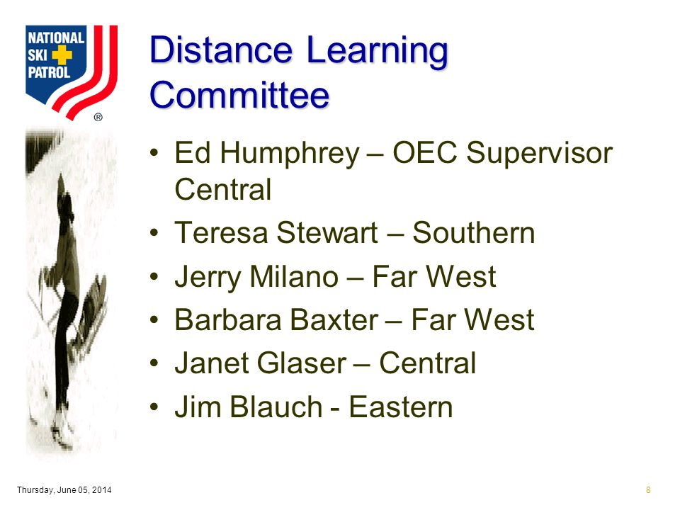 Thursday, June 05, 20148 Distance Learning Committee Ed Humphrey – OEC Supervisor Central Teresa Stewart – Southern Jerry Milano – Far West Barbara Baxter – Far West Janet Glaser – Central Jim Blauch - Eastern